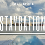 Three Best Hotels for Baltimore Staycation
